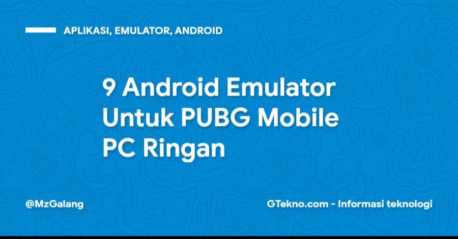 9 Android Emulator Untuk PUBG Mobile PC Ringan