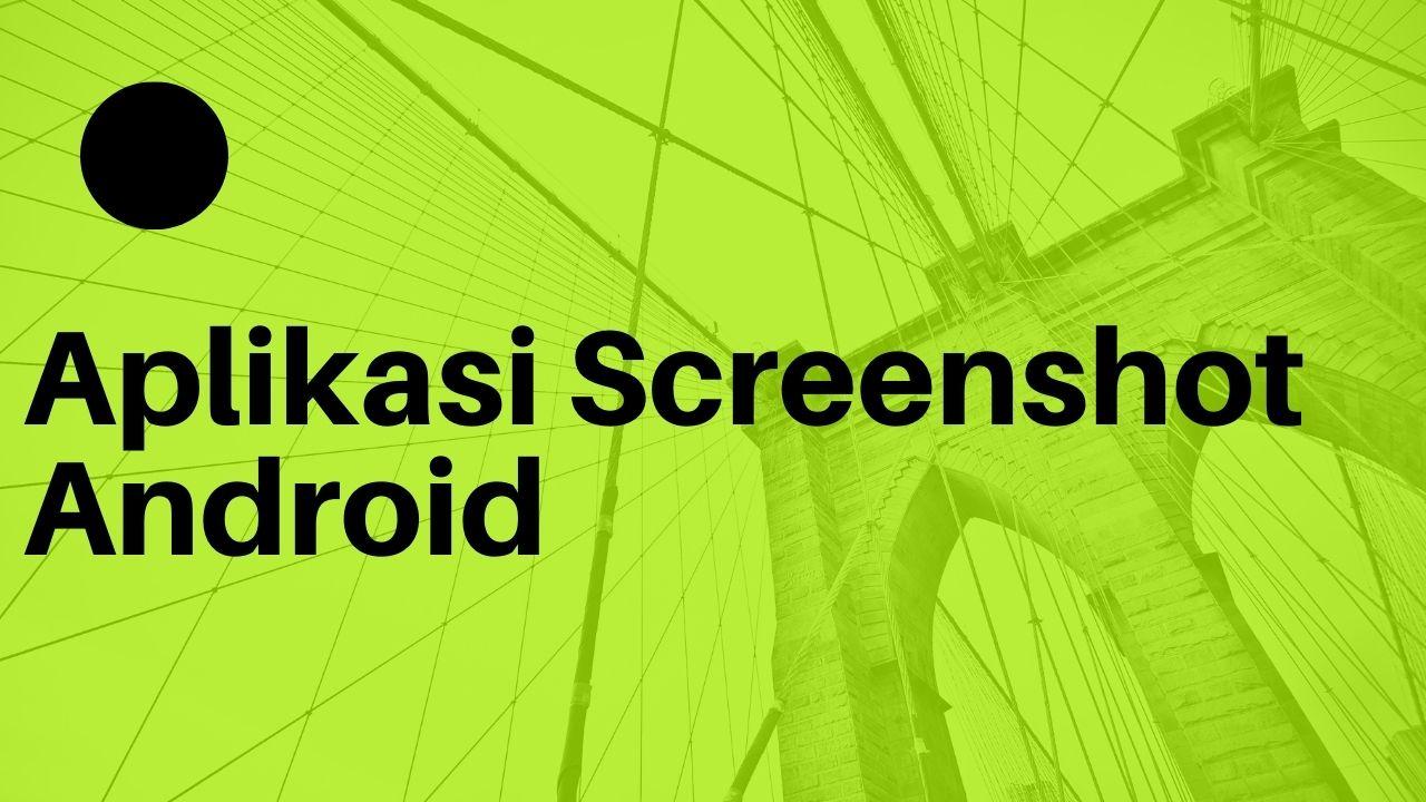 Aplikasi Screenshot Android dan PC terbaik 2020